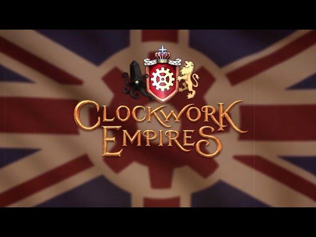 Clockwork Empires: 2016 October Launch Trailer