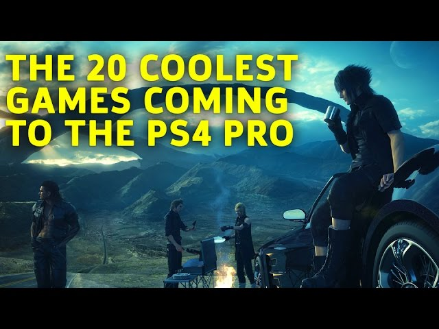 The 20 Coolest Games Coming to PS4 Pro