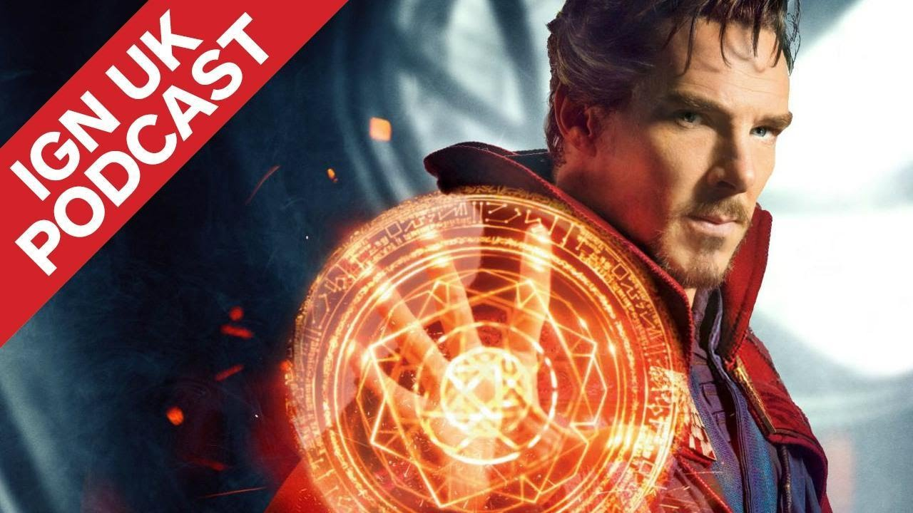 We're Divided Over Doctor Strange – IGN UK Podcast 355