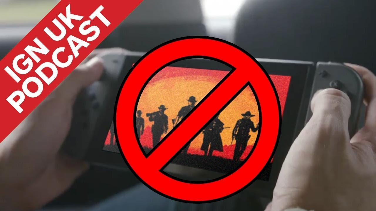 The One Where No One Talks About Nintendo Switch or Red Dead – IGN UK Podcast #354