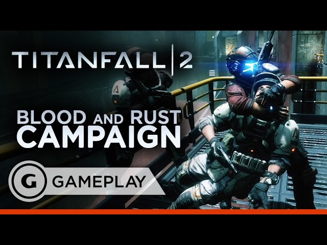 First 8 Minutes of Blood and Rust Campaign – Titanfall 2 Gameplay