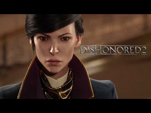 Dishonored 2 – Official Emily Kaldwin Spotlight