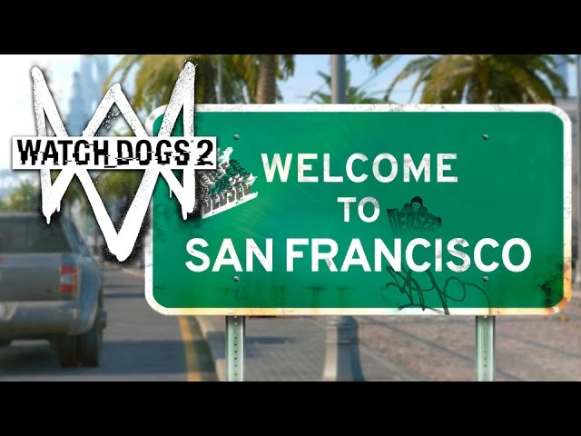 Watch Dogs 2 – Welcome to San Francisco Gameplay