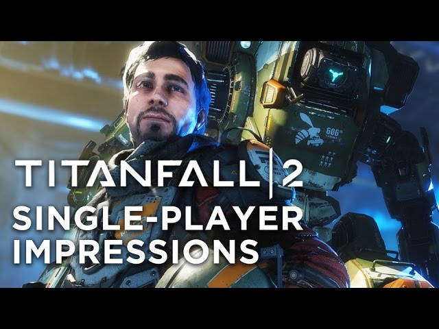 Is Titanfall 2's Single-player a Worthy Addition?