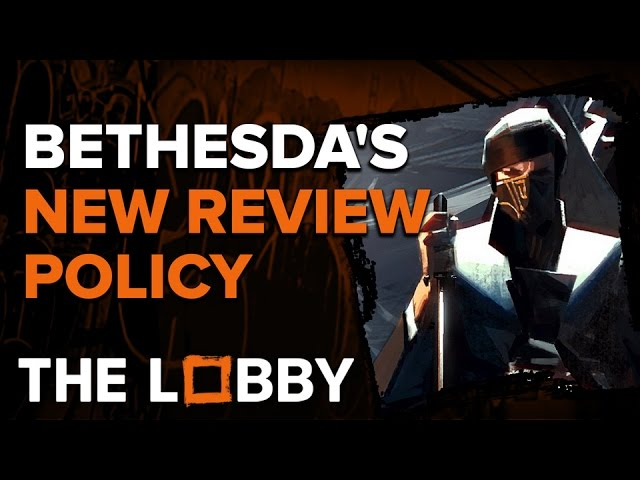 Bethesda's New Review Policy – The Lobby
