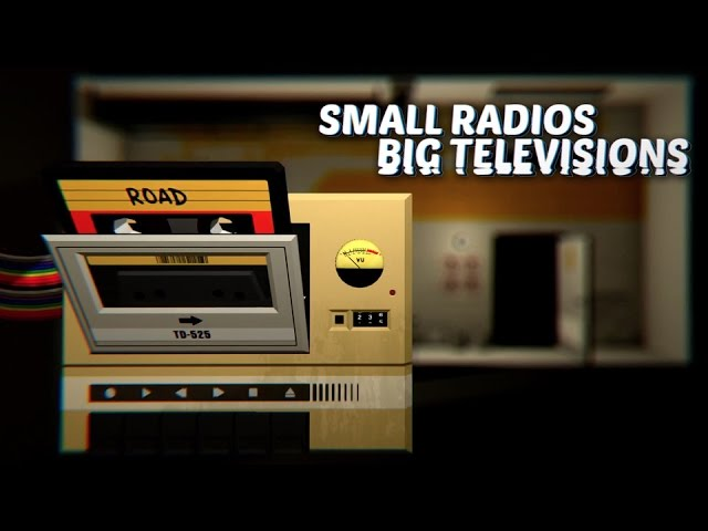 Small Radios Big Televisions – Gameplay Trailer