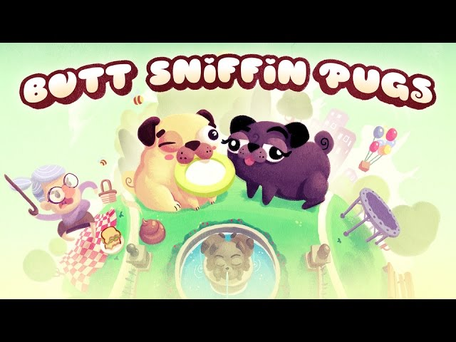 Let's Play Butt Sniffin Pugs!
