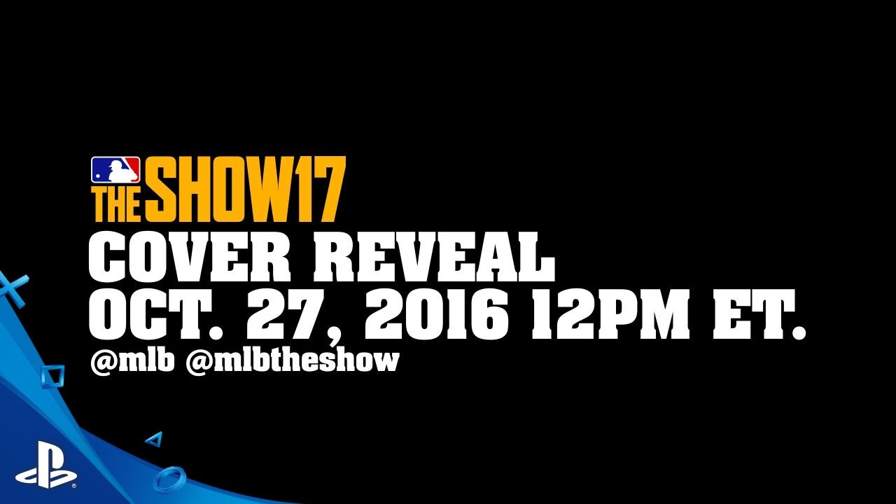 MLB The Show 17 – Tune in 10.27.16 for MLB The Show 17! | PS4