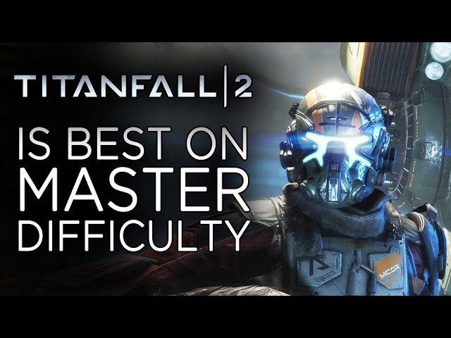 Titanfall 2 Is Best on Its Hardest Difficulty