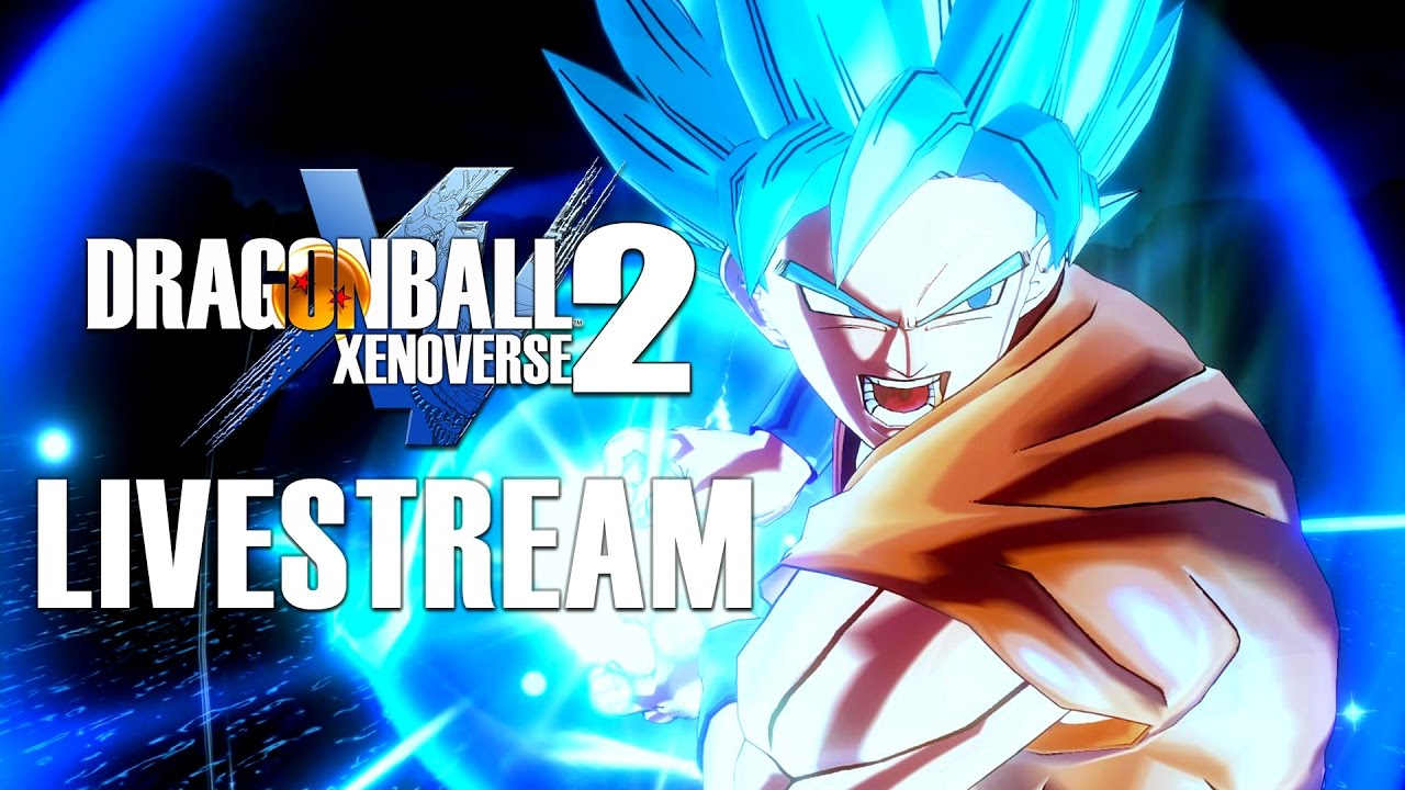 Dragon Ball Xenoverse 2 Livestream