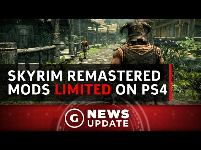 GS News Update: Skyrim Remaster Mod Space More Limited On PS4 Than Xbox One