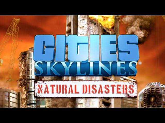 Cities: Skylines – Natural Disasters, In-game Trailer