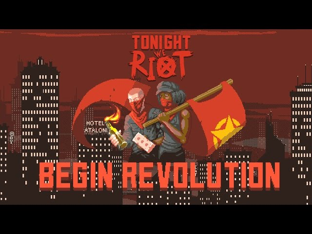 Tonight We Riot – Reveal Trailer