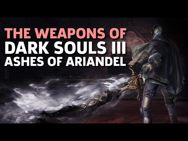 All Weapons in Dark Souls III Ashes of Ariandel