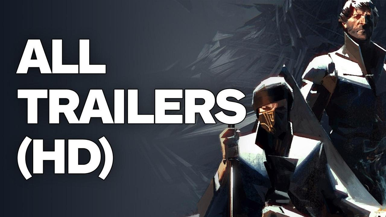 Dishonored 2 – All Trailers (2016)