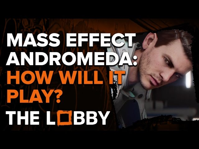 Mass Effect Andromeda Trailer; How Will It Play? – The Lobby