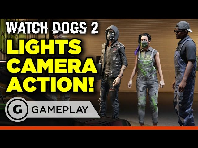Watch Dogs 2: Lights, Camera and Action! Gameplay