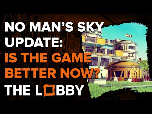 No Man's Sky Update: Is the Game Better Now? – The Lobby