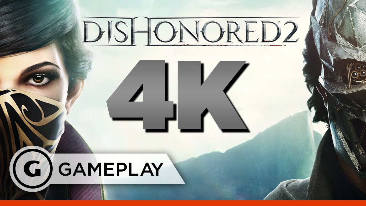 10 Minutes of PS4 Pro Upscaled 4K Gameplay – Dishonored 2