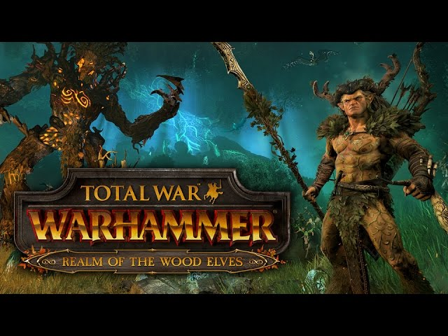 Total War: Warhammer – Realm of the Wood Elves Trailer