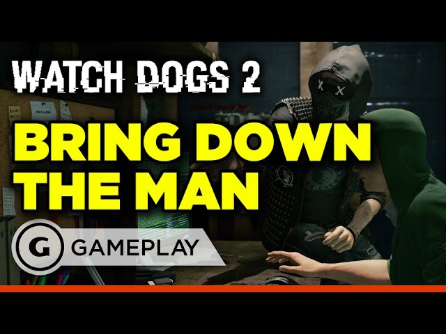 10 Minutes of Watch Dogs 2 Gameplay –  Bring Down The Man