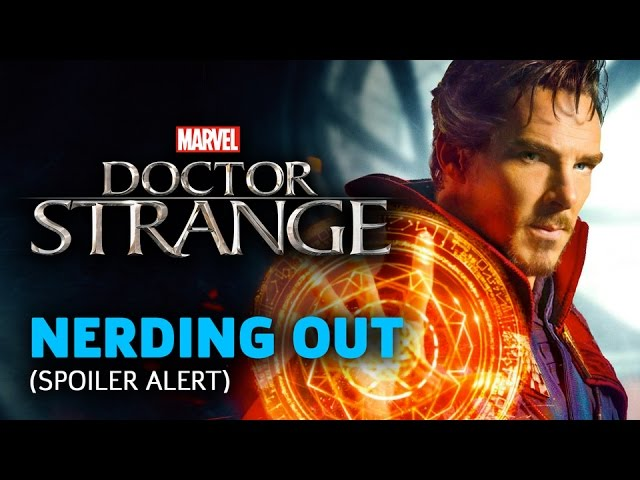 Nerding Out (SPOILER WARNING): Doctor Strange