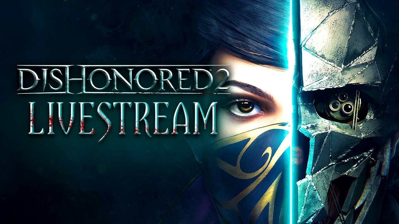 Dishonored 2: Emily VS Corvo Livestream