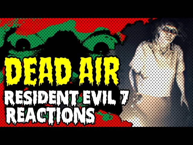 Resident Evil 7 Reactions: Dead Air Ep 32