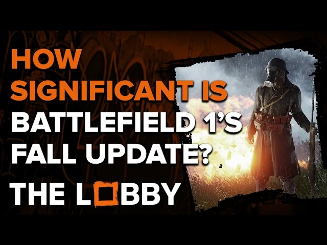 How Significant is Battlefield 1's Fall Update? – The Lobby
