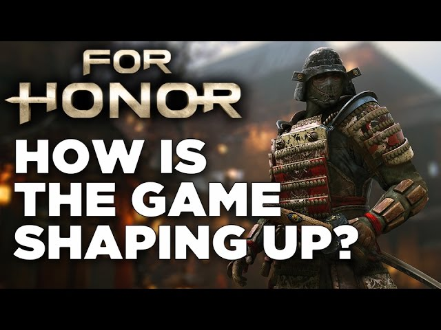 How is For Honor Shaping Up?
