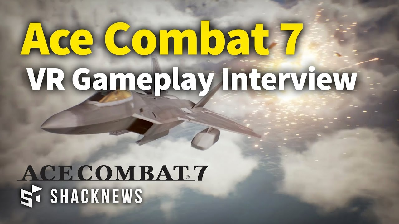 Ace Combat 7 VR Gameplay Interview