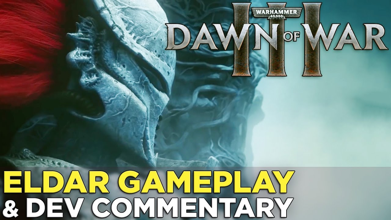 Dawn of War III — Eldar GAMEPLAY & Developer Commentary!