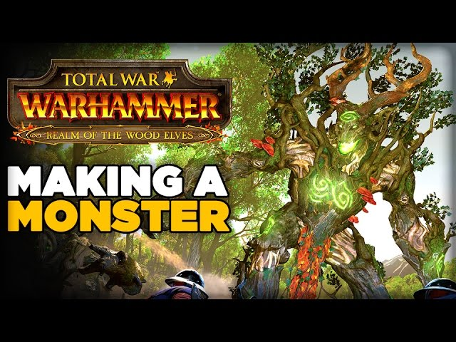 How To Make A Monster – Exclusive Behind the Scenes for Total War Warhammer: Wood Elves