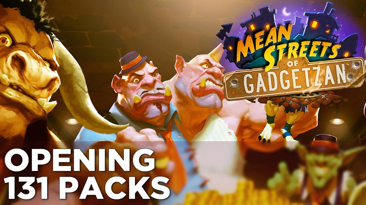 Hearthstone: Mean Streets of Gadgetzan: Opening 131 Packs