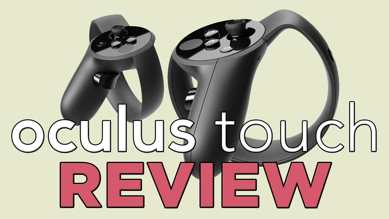 REVIEW: Oculus Touch Controllers Change Everything