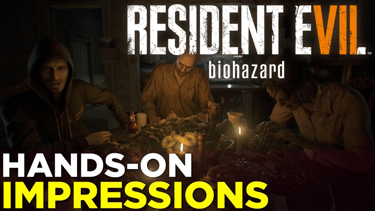 Nick's RESIDENT EVIL 7: BIOHAZARD Hands-On Gameplay Impressions!