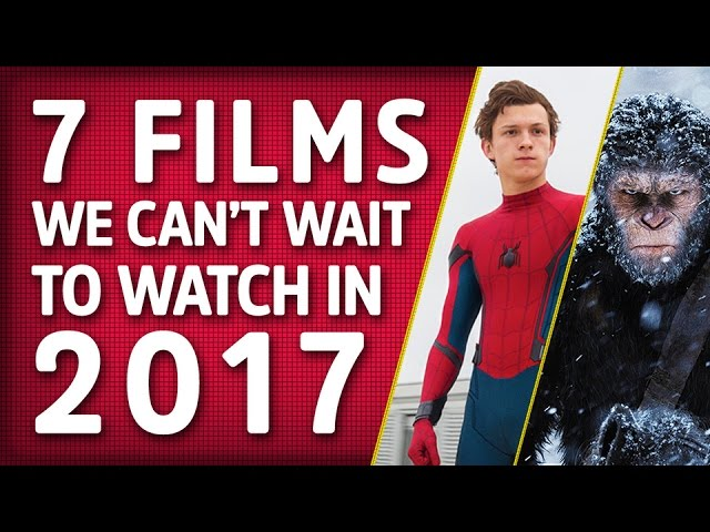 7 Films We Can't Wait To See In 2017