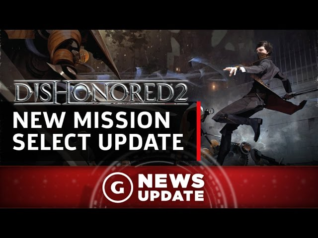 Dishonored 2 Finally Getting Mission-Select and New Difficulty Settings – GS News Update