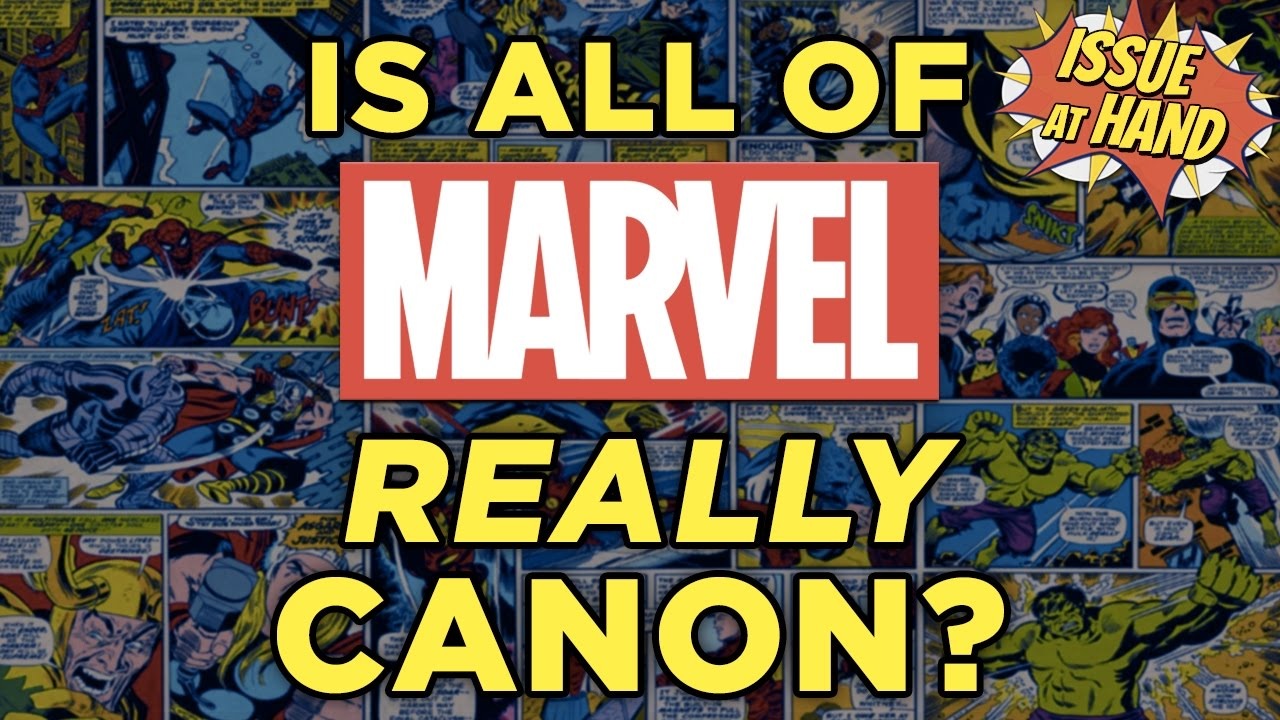 Is Everything in Marvel REALLY Canon? — Issue At Hand, Episode 7