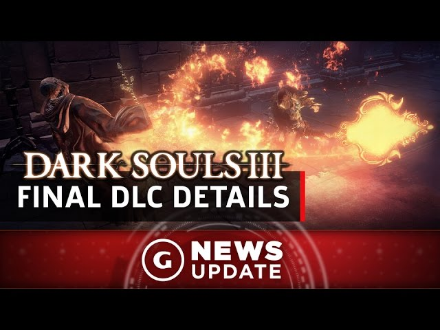 Final Dark Souls 3 Expansion Revealed – GS News Update