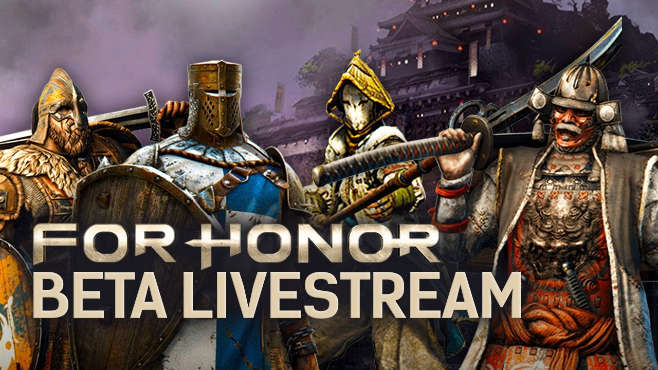For Honor Beta Livestream with New Characters and More