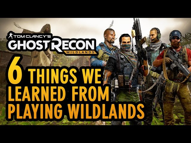 Ghost Recon: Wildlands – 6 Things We Learned From Our Time Playing