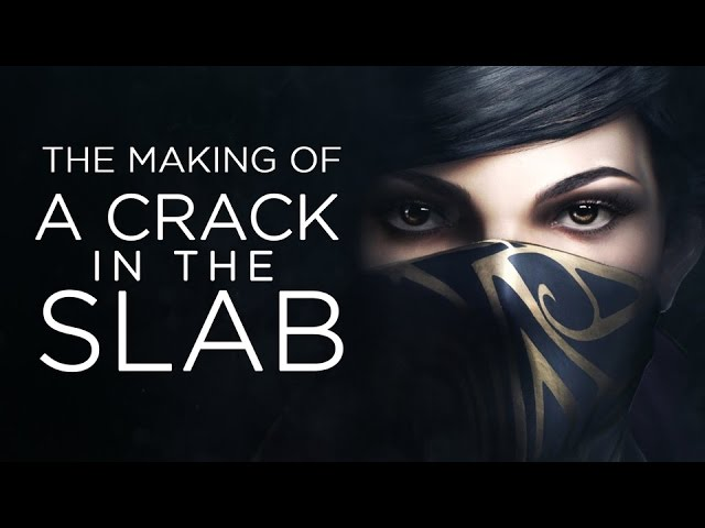 Inside the Making of Dishonored 2's Best Level: A Crack in the Slab