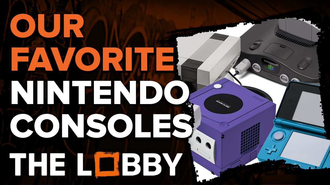 Our Favorite Nintendo Consoles – The Lobby
