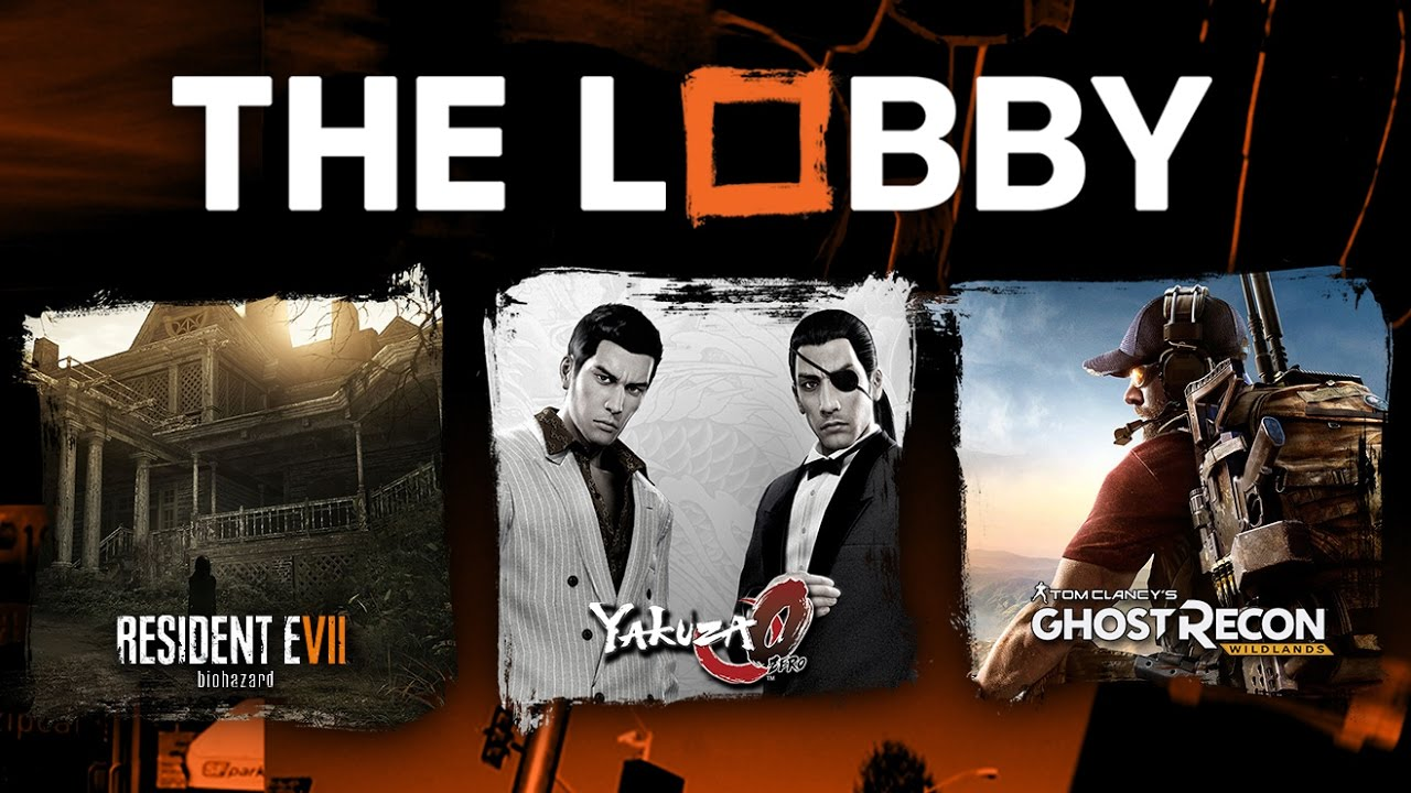 Resident Evil 7, Yakuza 0, Ghost Recon: Wildlands – The Lobby