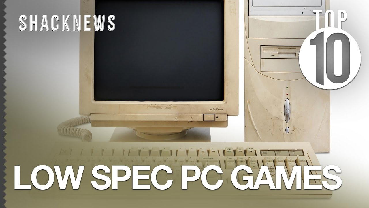 Top 10 Low Spec PC Games