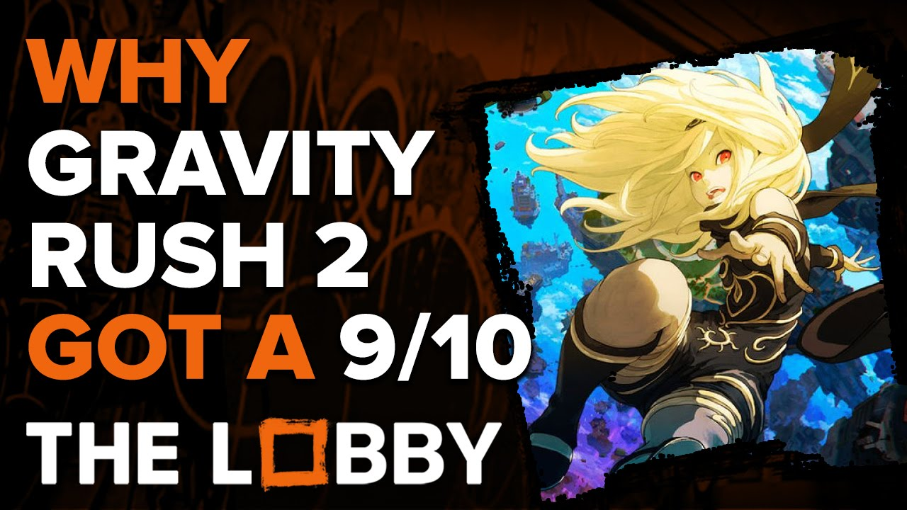 Why Gravity Rush 2 Got a 9/10 – The Lobby