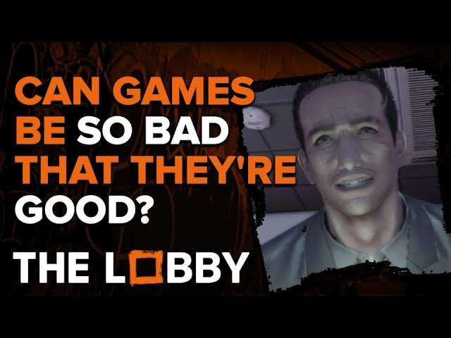 Can Games Be So Bad That They're Good? – The Lobby