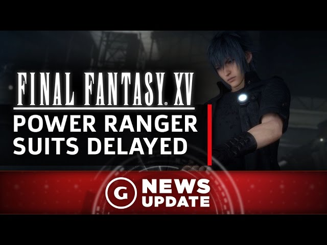 Final Fantasy XV's New Outfits Delayed Because They Look Like Power Rangers – GS News Update
