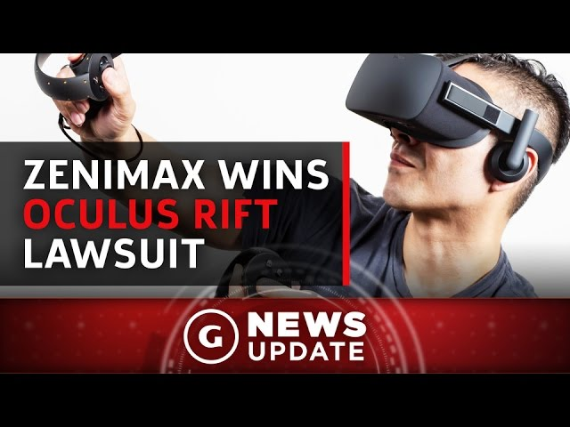 $500 Million Awarded To ZeniMax In Lawsuit Over The Oculus Rift – GS News Update
